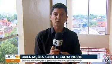 Programa Calha Norte capacita gestores públicos do Amapá - Encontro dá instruções a gestores sobre execução de projetos.