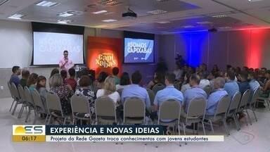 Projeto da Rede Gazeta, no ES, troca conhecimentos com jovens estudantes - Objetivo é trazer inovação.
