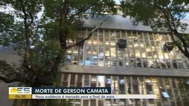 Caso Gerson Camata: nova audiência é marcada para o final de maio - A Justiça já ouviu 6, das 8 testemunhas que estavam previstas.