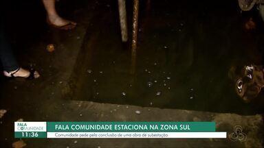 Fala Comunidade estaciona na zona sul da capital - Comunidade pede pela conclusão de uma obra de subestação