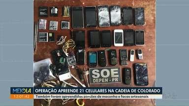 Operação apreende 21 celulares em cadeia de Colorado - Ação foi realizada na tarde de terça-feira (23).