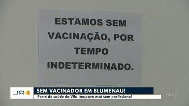 Postos de saúde em Blumenau estão sem profissionais para aplicar vacina - Postos de saúde em Blumenau estão sem profissionais para aplicar vacina