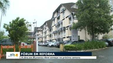 Fórum de Blumenau vai passar por reformas - Fórum de Blumenau vai passar por reformas