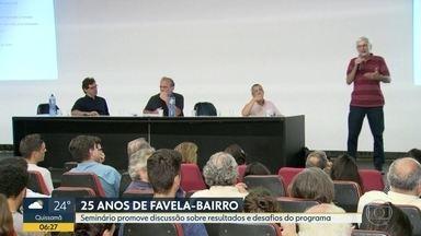 Favela-Bairro completa 25 anos - Instituto de Arquitetos do Brasil (IAB-RJ) realiza até a próxima quarta um simpósio para comemorar a data.