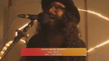 André Prando se apresenta no Sesc de Catanduva - Andre Prando se apresenta no Sesc de Catanduva (SP) nesta quinta-feira (9). Ele traz o repertório do 'voador', seu mais recente álbum, além de músicas de trabalhos anteriores.