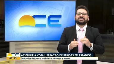 Assembleia Legislativa/CE vota liberação de bebidas em estádio - Veja o comentário de Inácio Aguiar.