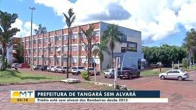 Prédio da prefeitura de Tangará da Serra não tem licença - Prédio da prefeitura de Tangará da Serra não tem licença