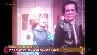 Amigos homenageiam Lucio Mauro - Ator e humorista faleceu aos 92 anos neste final de semana. Lucio Mauro Filho agradece o carinho de todo o público com a família