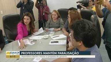 Em Manaus, professores rejeitam proposta do Governo e decidem manter a paralisação - Em assembleia, eles decidiram medida.