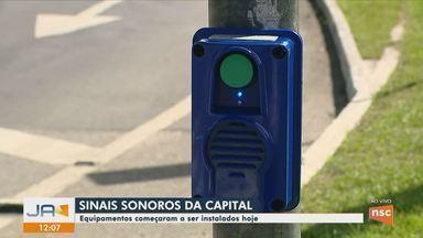 Sinais sonoros começam a ser instalados nesta quinta-feira (16) em Florianópolis - Sinais sonoros começam a ser instalados nesta quinta-feira (16) em Florianópolis