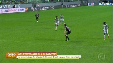 Santos empata com o Atlético-MG no primeiro jogo das oitavas da Copa do Brasil - Santos empata com o Atlético-MG no primeiro jogo das oitavas da Copa do Brasil