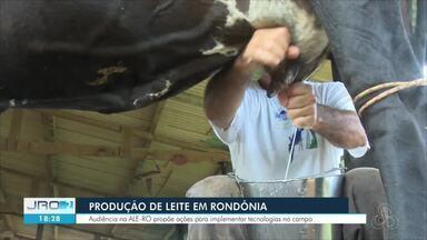 Produção de leite em Rondônia - Audiência na ALE-RO propõe ações para implementar tecnologia no campo