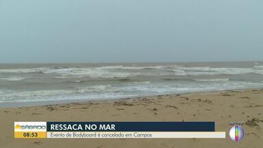 Evento de ecobodyboard é cancelado em Campos por causa da ressaca do mar - Evento no Farol de São Thomé será remarcado.