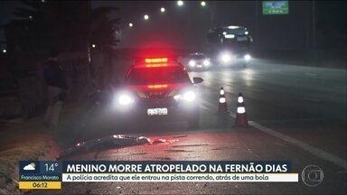 Menino de 7 anos morre atropelado na Rodovia Fernão Dias - Ele invadiu a pista durante uma brincadeira. O motorista fugiu sem prestar socorro.
