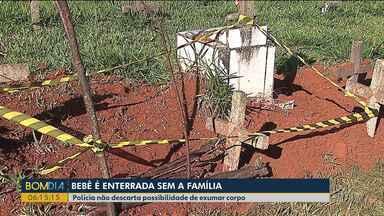 Polícia não descarta a possibilidade de exumar corpo de criança enterrada em Ponta Grossa - O corpo da recém nascida foi enterrado sem a presença da família