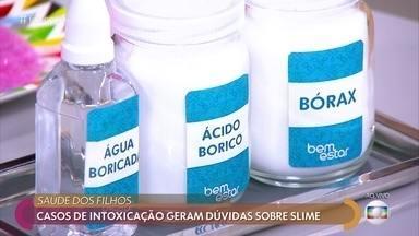 Casos de intoxicação geram dúvidas sobre slime - Mãe de uma menina intoxicada por bórax fez um alerta nas redes sociais