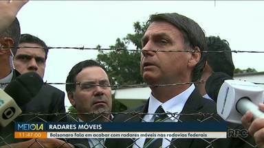 Presidente diz que não vai renovar contratos com radares em estradas federais - Jair Bolsonaro também anunciou possíveis mudanças na CNH.