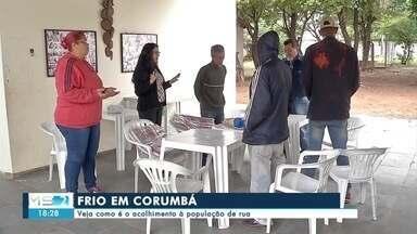 Frio em Corumbá - Veja como é o acolhimento à população de rua.