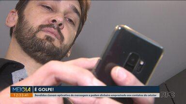 Bandidos clonam aplicativo de mensagem e pedem dinheiro emprestado aos contatos - Muita gente já caiu nesse tipo de golpe.
