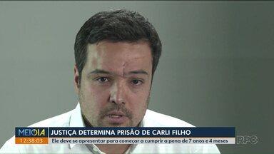 Justiça determina prisão de Carli Filho - Ele foi condenado a uma pena de 7 anos e 4 meses em regime semiaberto.
