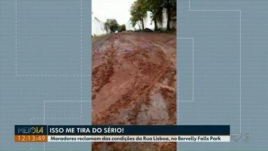 """Moradores reclamam das condições da Rua Lisboa, no Beverlly Falls Park - Os moradores participaram ao vivo do quadro """"Isso me tira do sério!''"""