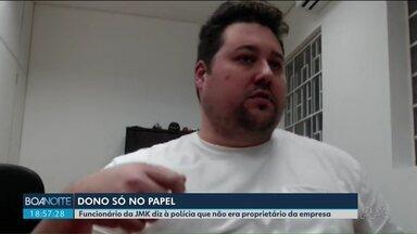 Funcionário da JMK diz à polícia que é dono da empresa só no papel - Marcos Zanotto afirmou que realizou, com frequência, saques de contas da JMK para sócios ocultos da empresa.