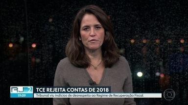 TCE rejeita contas do estado do RJ em 2018 - É a terceira vez consecutiva que tribunal rejeita contas da gestão Pezão. Conselheiros viram indícios de quebra de acordo do Regime de Recuperação Fiscal.