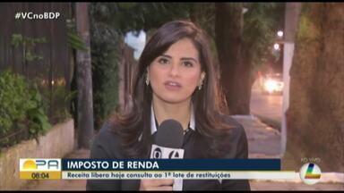 Receita abre consultas ao 1º lote de restituições do Imposto de Renda 2019 - No Pará, 50 mil contribuintes fazem parte do 1º lote de restituição
