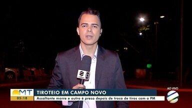 Assaltante morre em troca de tiros com a PM em Campo Novo do Parecis - Assaltante morre em troca de tiros com a PM em Campo Novo do Parecis
