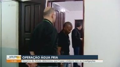 Desdobramentos da operação 'Água Fria' continuam em Macapá - Governo do Estado determinou que Caesa colabore com as investigações.