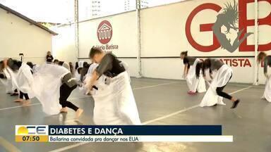 Bailarina cearense é convidada para dançar nos Estados Unidos - Ela tem diabetes e precisa de ajuda para realizar o sonho.