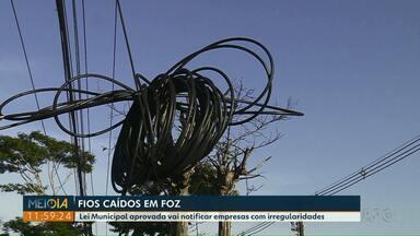 Empresa que deixar de fazer manutenção em fios caídos vai ser notificada - Uma lei municipal aprovada em Foz vai deixar a fiscalização mais rígida.