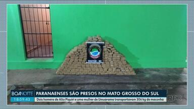 Paranaenses são presos no Mato Grosso do Sul - Dois homens de Alto Piquiri e uma mulher de Umuarama transportavam 306 kg de maconha.