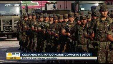 Comando Militar do Norte realiza programação em comemoração aos seis anos de corporação - Data será marcada por solenidade.