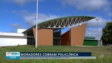 Moradores cobram inauguração de Policlínica no Crato - Confira mais notícias em g1.globo.com/ce