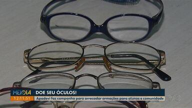 Apadevi arrecada armações de óculos novas e usadas em Ponta Grossa - Doações serão entregues para alunos usuários e para comunidade.