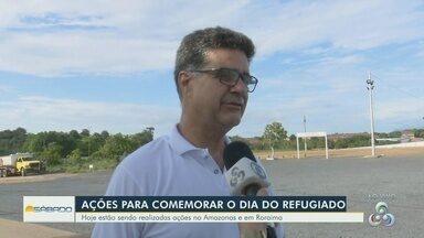 Ações são realizadas em Roraima para comemorar o Dia do Refugiado - Ações estão sendo realizadas em estados do Amazonas e Roraima.