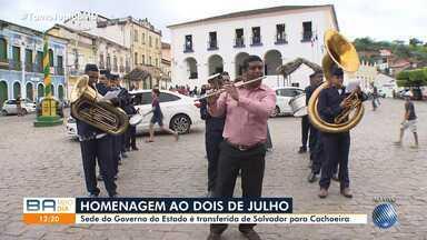 Sede do governo do Estado é transferida nesta terça para Cachoeira, no recôncavo baiano - Ação faz parte das celebrações pela independência do Brasil na Bahia. Data histórica é comemorada no dia 2 de julho.