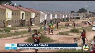 Famílias que ocupam residencial Pouso do Aracanga terão que fazer cadastramento - Serão selecionadas as pessoas que poderão receber os imóveis pelo Programa 'Minha Casa, Minha Vida'.