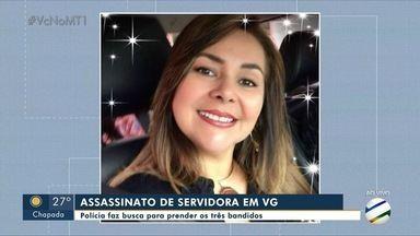 Polícia busca por homens envolvidos no assassinato de servidora pública em VG - Polícia busca por homens envolvidos no assassinato de servidora pública em VG.
