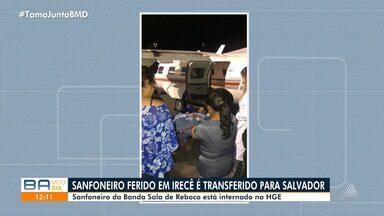 Sanfoneiro baleado em Irecê é transferido para hospital de Salvador - Músico da banda cearense Sala de Reboco foi atingido em ação policial que matou dançarina do grupo.