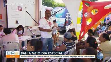 Lobato tem mutirão de serviços de saúde até este sábado - Exames médicos e consultas são oferecidos em uma ação promovida pela TV Bahia e pela Fundação José Silveira.