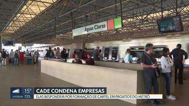 CADE condena 12 empresas por fraude em licitações - Aqui no DF, o cartel combinou preços para vencer o contrato de manutenção do metrô em 2005. Multas para as empresas ultrapassam R$ 515 milhões.