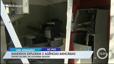 Criminosos explodem duas agências bancárias no Inpe em Cachoeira Paulista, SP - Não houve confronto entre criminosos e seguranças do Inpe ou policiais. Quantia levada não foi informada