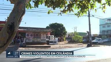 Foi enterrado o corpo do homem que reagiu a assalto em Ceilândia - O crime foi numa parada de ônibus, no domingo (7). O assaltante pediu o celular, o homem reagiu, houve luta corporal. Aí, o trabalhador foi baleado e morreu no local.