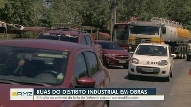 Em Manaus, prefeitura inicia obras de recuperação nas ruas do Distrito Industrial - Trânsito no entorno da Bola da Suframa sofre modificações.