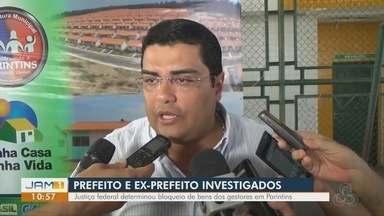 MPF obtém bloqueio de R$ 6,8 milhões em bens de prefeito e ex-prefeito de Parintins, no AM - Justiça Federal atendeu pedido do MPF no Amazonas em caráter liminar, em cima de ação de improbidade administrativa.