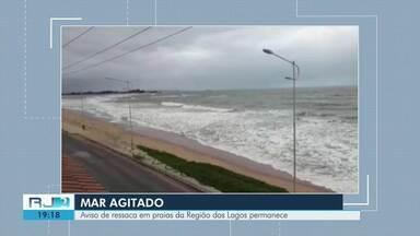 Defesa Civil monitora praias de Cabo Frio por causa da ressaca no mar - Órgão estendeu estado de alerta até domingo (21).