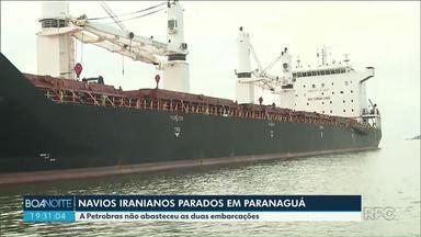 Navios iranianos permanecem parados sem combustível em Paranaguá - A Petrobras se recusa a abastecer as duas embarcações.