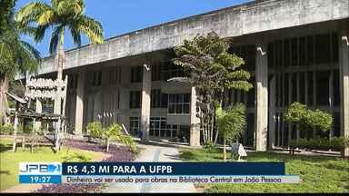 JPB2JP: R$ 4,3 mi para a UFPB - Dinheiro vai ser usado para obras na Biblioteca Central em João Pessoa.